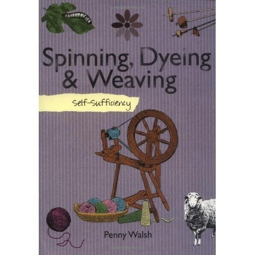 Spinning, Dyeing and Weaving (self Sufficiency)