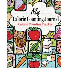 My Calorie Counting Journal (Calorie Counting Tracker) (The Journal & Planner Book Series)