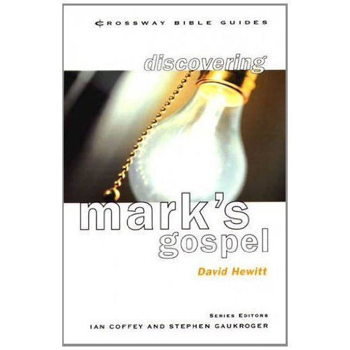 Discovering Mark's Gospel: Turn and Believe (Crossway Bible Guides)
