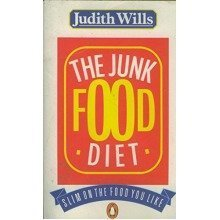 The Junk Food Diet: Slim on the Food You Like (penguin Health Care & Fitness)