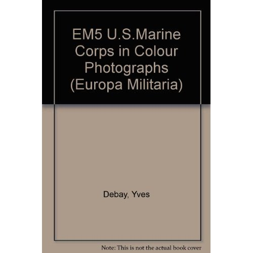EM5 U.S.Marine Corps in Colour Photographs (Europa Militaria)