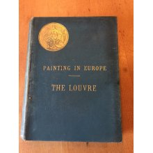 """c1890s """"PAINTING IN EUROPE - NATIONAL MUSEUM OF THE LOUVRE"""" ILLUSTRATED BOOK"""