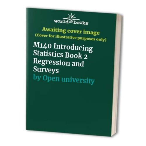 M140 Introducing Statistics Book 2 Regression and Surveys