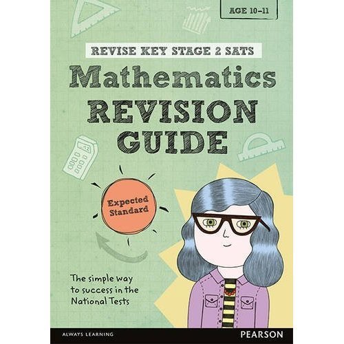 Revise Key Stage 2 SATs Mathematics Revision Guide - Expected Standard (Revise KS2 Maths)