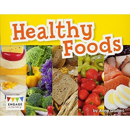 Healthy Foods (Engage Literacy: Engage Literacy Purple - Extension A)