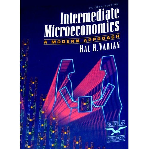 Intermediate Microeconomics: A Modern Approach (Norton international student edition)