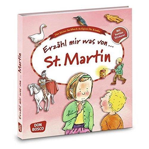 Erzähl mir was von St. Martin: Das kleine Sachbuch Religion für Kinder