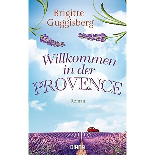Willkommen in der Provence: Roman