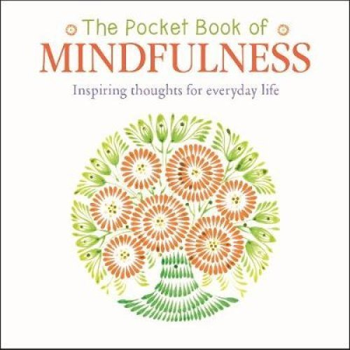The Pocket Book of Mindfulness