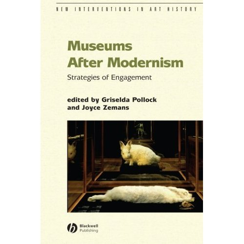 Museums After Modernism: Strategies of Engagement (New Interventions in Art History)