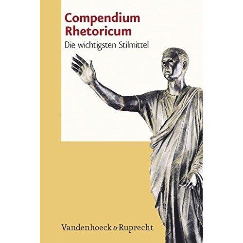 Compendium Rhetoricum: Die Wichtigsten Stilmittel. Eine Auswahl