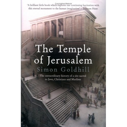 The Temple Of Jerusalem: The extraordinary history of a site sacred to Jews, Christians and Muslims (Wonders of the World)