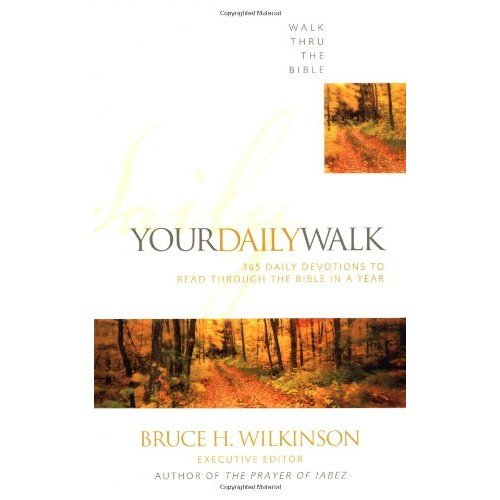 Your Daily Walk: 365 Daily Devotions to Read Through the Bible in a Year (Walk Thru the Ministries)