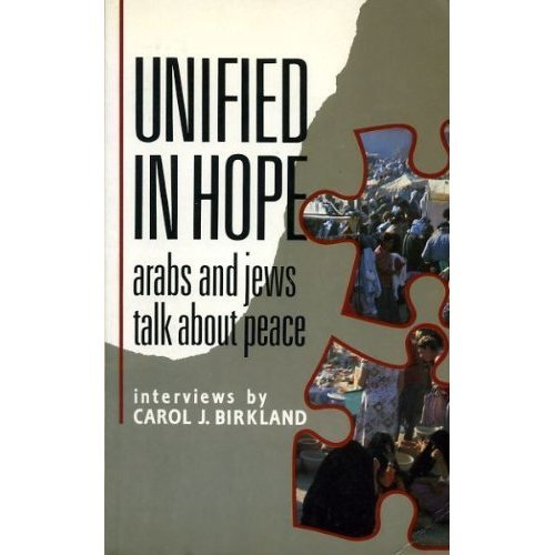 Unified in Hope: Arabs and Jews Talk About Peace