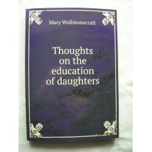 Thoughts on the Education of Daughters [Paperback]