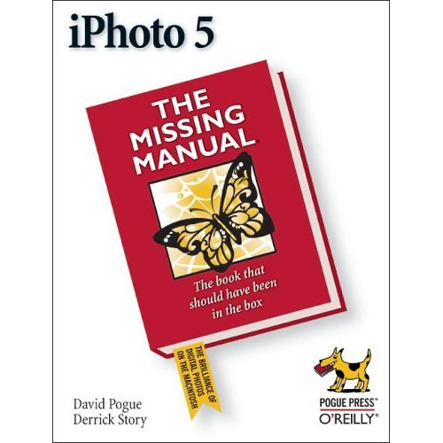 iPhoto 5: The Missing Manual (Missing Manuals)