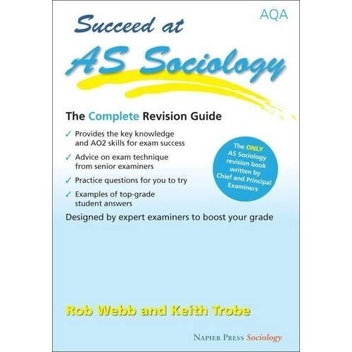 Succeed at AS Sociology: The Complete Revision Guide for the AQA Specification