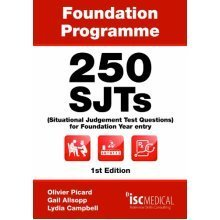 250 SJTs (Situational Judgement Test questions) for Foundation Year entry (Foundation Programme - FY1)