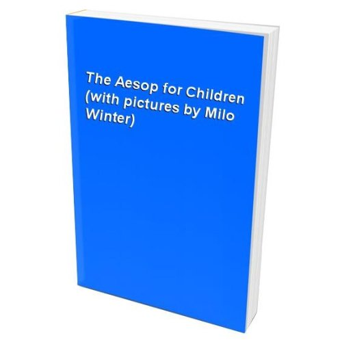 The Aesop for Children (with pictures by Milo Winter)