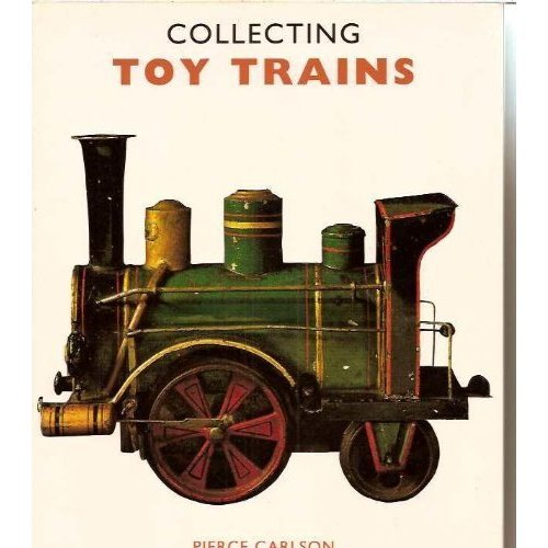 Collecting Toy Trains (Popular Toy Collectables)