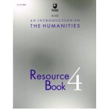 An Introduction to the Humanities: Resource Book 4 (Course A103)