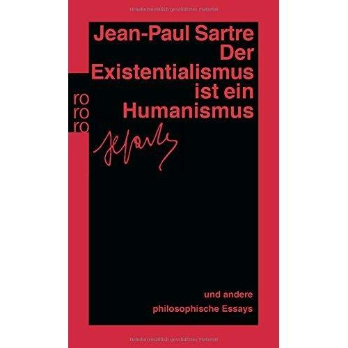 Der Existentialismus ist ein Humanismus und andere philosophische Essays 1943 - 1948.