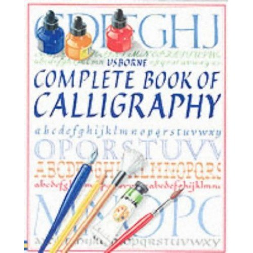 The Complete Book of Calligraphy: Combined Volume (Usborne Calligraphy Books)