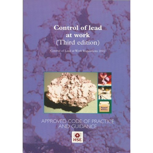 Control of lead at work: Control of Lead at Work Regulations 2002, approved code of practice and guidance (Legislation series)