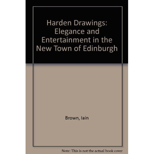 Harden Drawings: Elegance and Entertainment in the New Town of Edinburgh