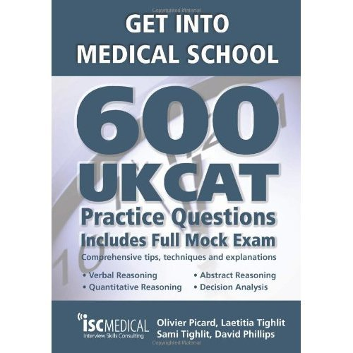 Get into Medical School - 600 UKCAT Practice Questions. Includes Full Mock Exam, comprehensive tips, techniques and explanations.