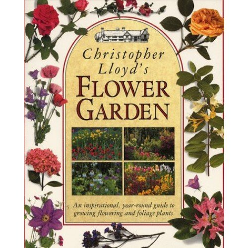 Christopher Lloyd's Flower Garden Hb