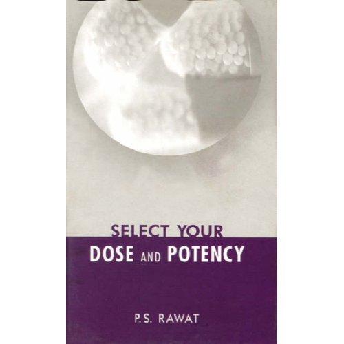 Select Your Doses & Potency [Hardcover] [Jun 30, 2002] Rawat, P. S.
