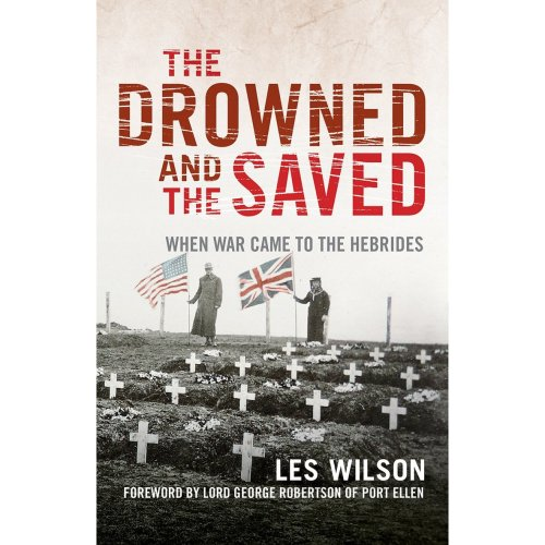 The Drowned and the Saved: When War Came to the Hebrides