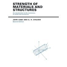 Strength of Materials and Structures: An Introduction to the Mechanics of Solids and Structures, Second Edition