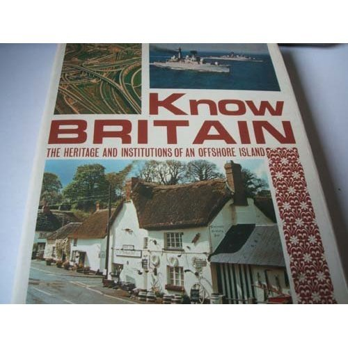 Know Britain: The Heritage and Institutions of an Offshore Island