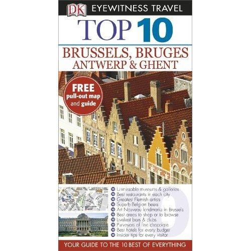 DK Eyewitness Top 10 Travel Guide: Brussels, Bruges, Antwerp & Ghent (DK Eyewitness Travel Guide)
