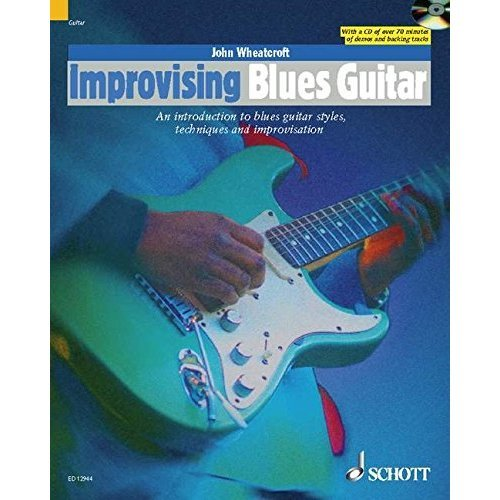 Improvising Blues Guitar: An Introduction to Blues Guitar Styles, Techniques and Improvisation (The Schott Po Styles Series)
