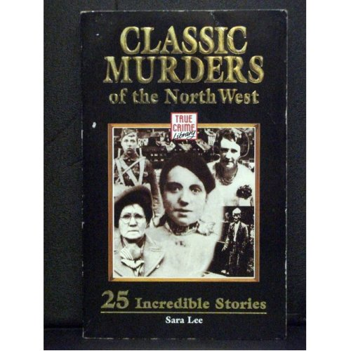 Classic Murders of the North West