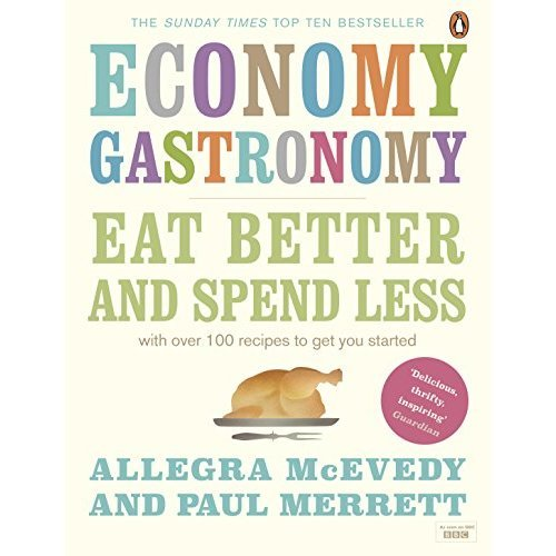 Economy Gastronomy: Eat Better and Spend Less