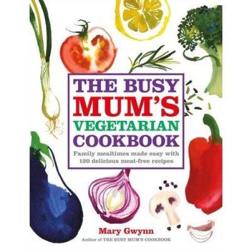 The Busy Mum's Vegetarian Cookbook
