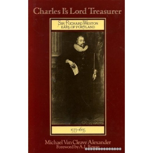 Charles I's Lord Treasurer: Sir Richard Weston, Earl of Portland, 1577-1635