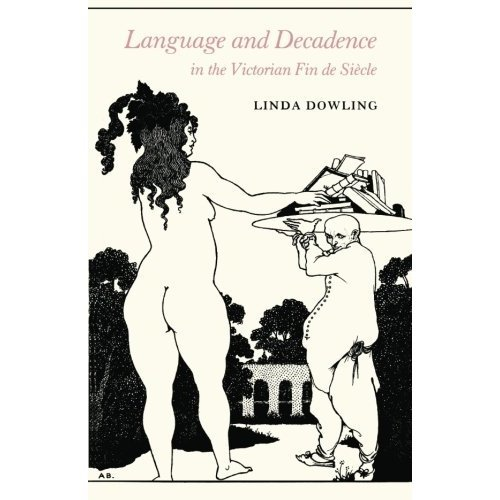 Language and Decadence in the Victorian Fin de Siecle (Princeton Legacy Library)