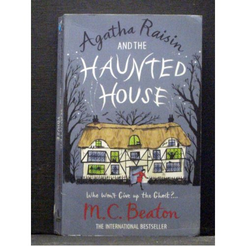 Agatha Raisin and the Haunted House  Book 14 in series