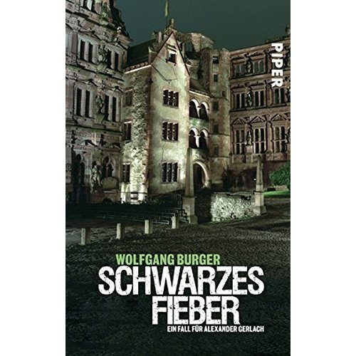 Schwarzes Fieber: Ein Heidelberg-Krimi