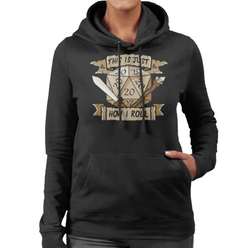 Dungeons And Dragons Just How I Roll Women's Hooded Sweatshirt