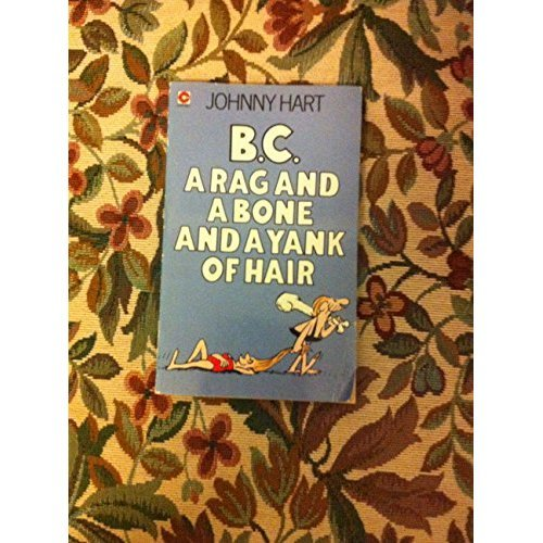 B. C. Rag and a Bone and a Yank of Hair (Coronet Books)