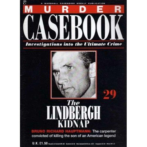 Murder Casebook No 29 - The Lindbergh Kidnap (Murder Casebook)