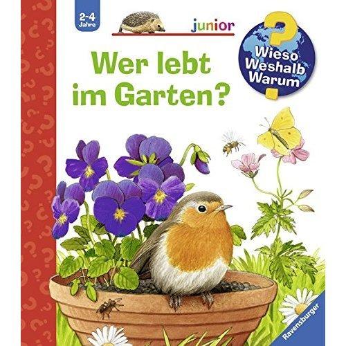 Wieso? Weshalb? Warum? junior 49: Wer lebt im Garten?