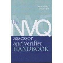 The Nvq Assessor and Verifier Handbook: a Practical Guide to Units A1, A2 and V1