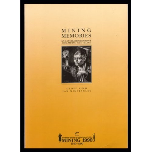Mining Memories: Illustrated Record of Coal Mining in St.Helens
